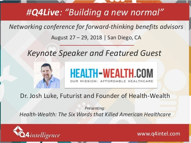 "www.q4intel.com #Q4Live: ""Building a new normal"" Keynote Speaker and Featured Guest Networking conference for forward-thin..."