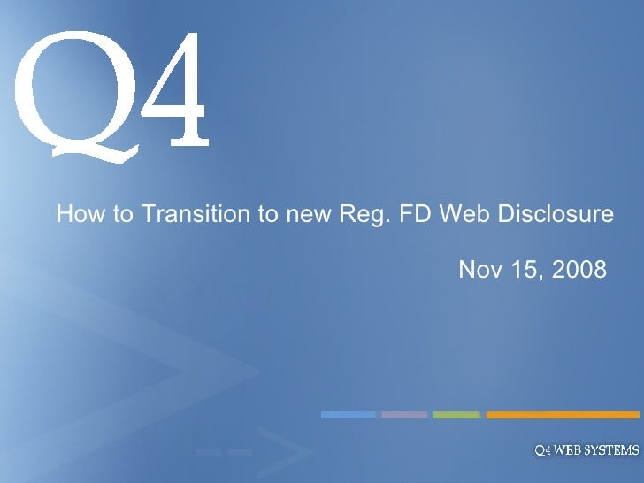 A presentation for BMO Financial Group How to Transition to new Reg. FD Web Disclosure Nov 15, 2008