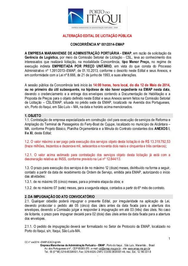 1 CC n° xxx/2014 –EMAP/JCAC/rojj/mfm Empresa Maranhense de Administração Portuária – EMAP . Porto do Itaqui . São Luís . M...