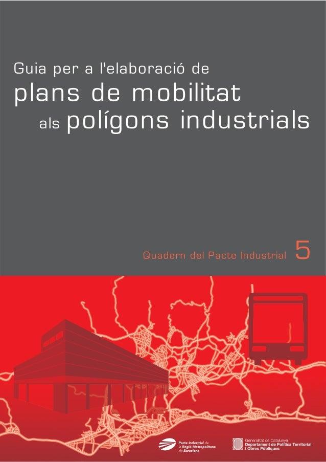 Quadern núm. 5: Mobilitat  Guia per a l'elaboració de plans de mobilitat als polígons industrials