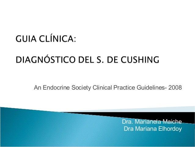 An Endocrine Society Clinical Practice Guidelines- 2008 Dra. Marianela Maiche Dra Mariana Elhordoy