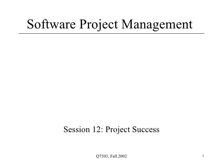 Software Project Management Session 12: Project Success