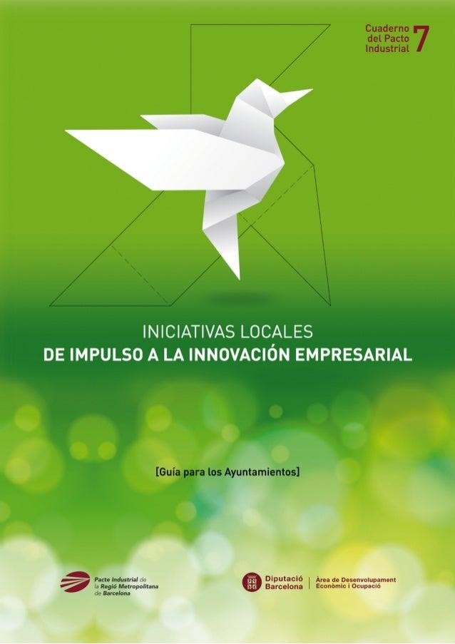 INICIATIVAS LOCALES DE IMPULSO A LA INNOVACIÓN EMPRESARIAL [Guía para los Ayuntamientos]