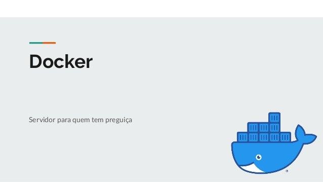 Docker Servidor para quem tem preguiça