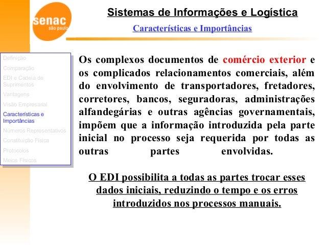 Sistemas de Informações e Logística Características e Importâncias Os complexos documentos de comércio exterior e os compl...