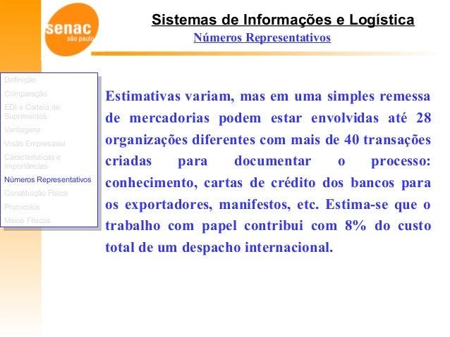 Sistemas de Informações e Logística Números Representativos Estimativas variam, mas em uma simples remessa de mercadorias ...