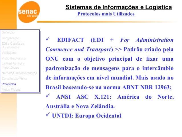 Sistemas de Informações e Logística Protocolos mais Utilizados  EDIFACT (EDI + For Administration Commerce and Transport)...