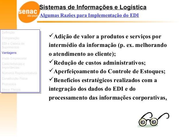Sistemas de Informações e Logística Algumas Razões para Implementação do EDI Adição de valor a produtos e serviços por in...
