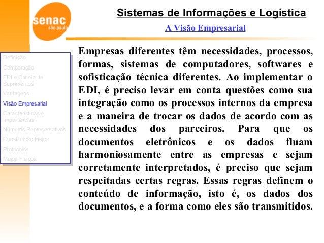 Sistemas de Informações e Logística A Visão Empresarial Empresas diferentes têm necessidades, processos, formas, sistemas ...