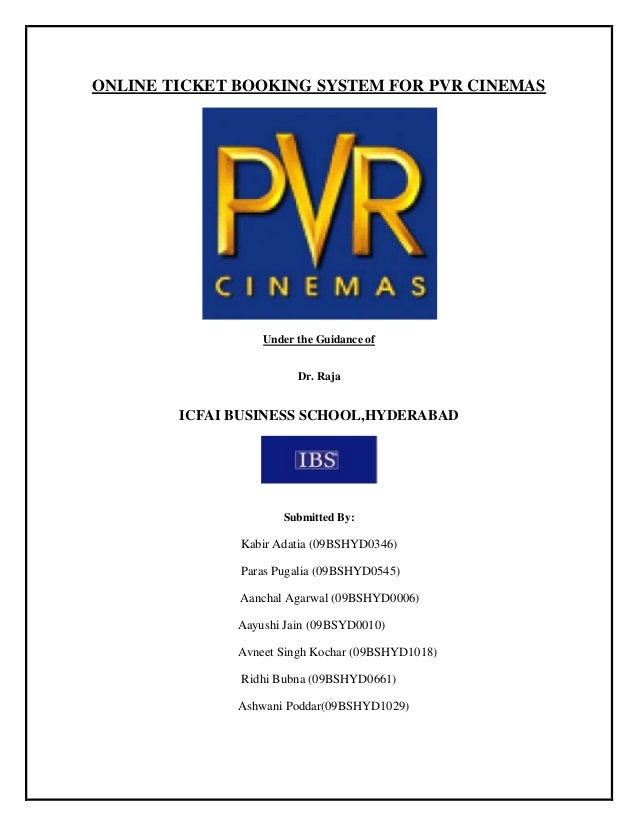 ONLINE TICKET BOOKING SYSTEM FOR PVR CINEMAS                  Under the Guidance of                        Dr. Raja       ...