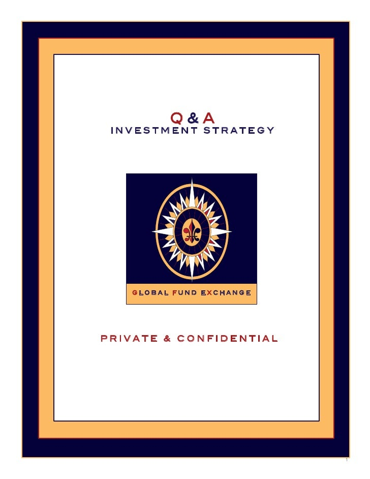 Q&A  INVESTMENT STRATEGY        GLOBAL FUND EXCHANGE     PRIVATE & CONFIDENTIAL                               1