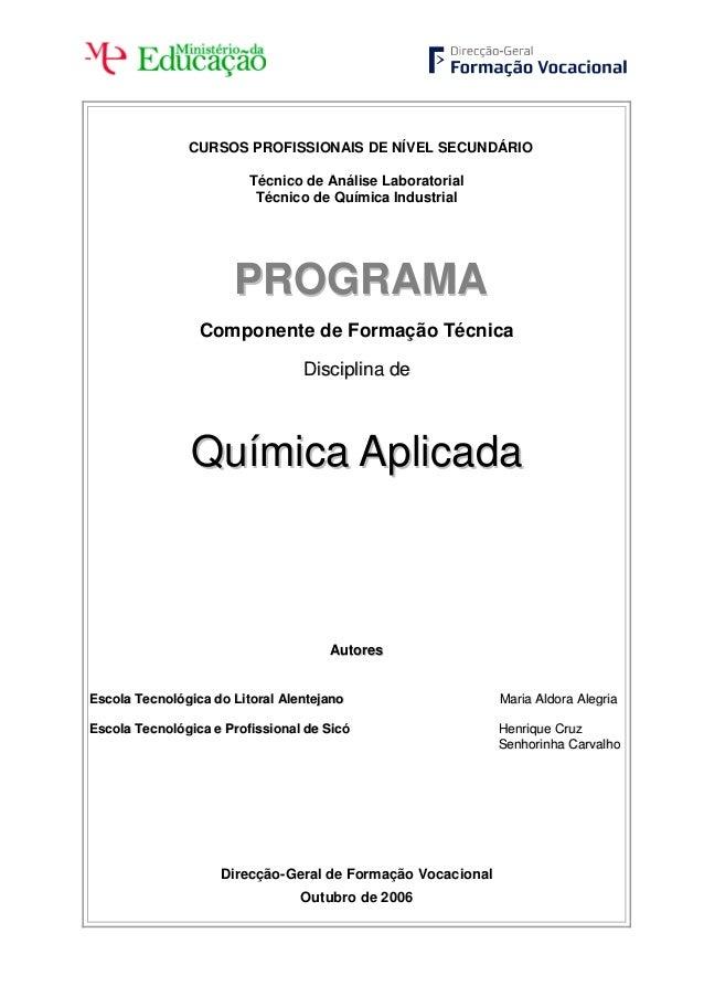 CURSOS PROFISSIONAIS DE NÍVEL SECUNDÁRIO Técnico de Análise Laboratorial Técnico de Química Industrial  PROGRAMA Component...