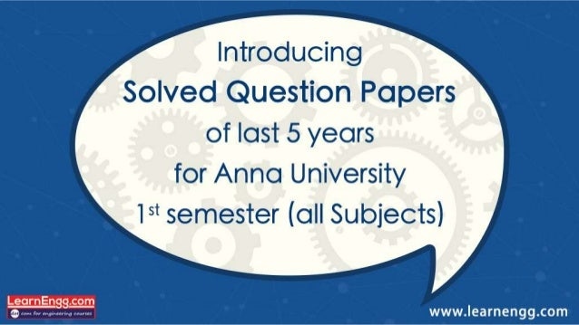 Introducing Solved Question Papers of last 5 years  for Anna University 15* semester (all Subjects)  LearnEngg. com e     ...