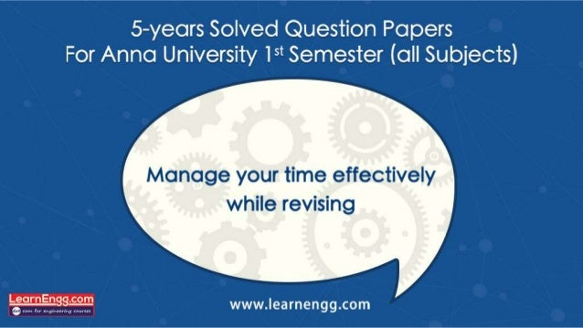 5-years Solved Question Papers For Anna University 15* Semester (all Subjects)  Manage your time effectively  while revisi...