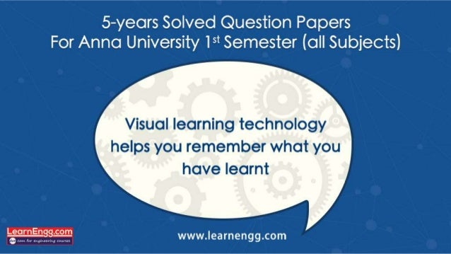 5—years Solved Question Papers For Anna University 15* Semester (all Subjects)  Visual learning technology  helps you reme...