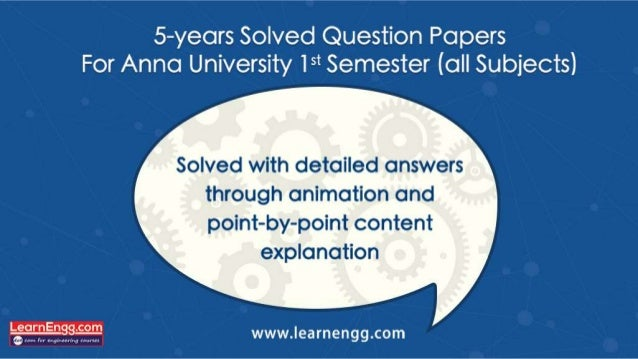 """5—years Solved Question Papers For Anna University 1-"""" Semester (all Subjects)  Solved with detailed answers through anima..."""
