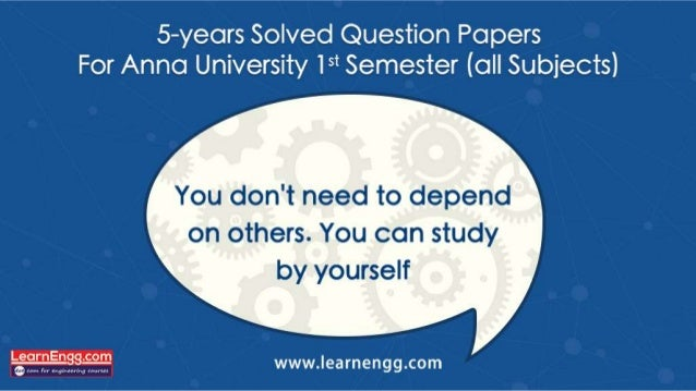 5—years Solved Question Papers For Anna University 15* Semester (all Subjects)  You don't need to depend  on others.  You ...