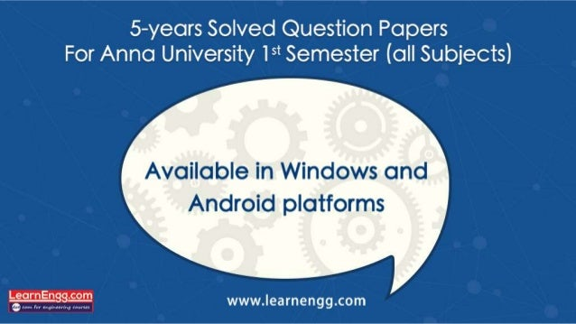 5—years Solved Question Papers For Anna University 15* Semester (all Subjects)  Available in Windows and  Android platform...