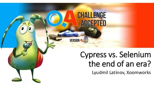 QA Challenge Accepted 4 0 - Cypress vs  Selenium