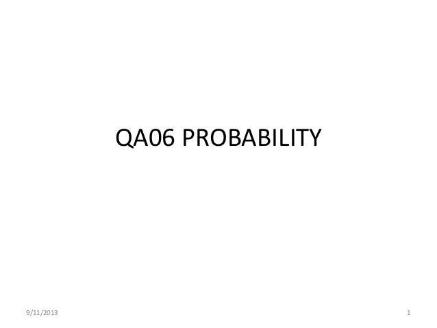 QA06 PROBABILITY 9/11/2013 1