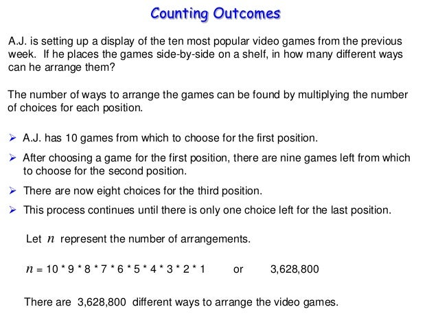 Counting Outcomes A.J. is setting up a display of the ten most popular video games from the previous week. If he places th...