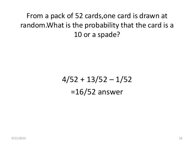 9/11/2013 56 Two cards are drawn together from apack of 52 cards.What is the probability that one is a spade and one is a ...