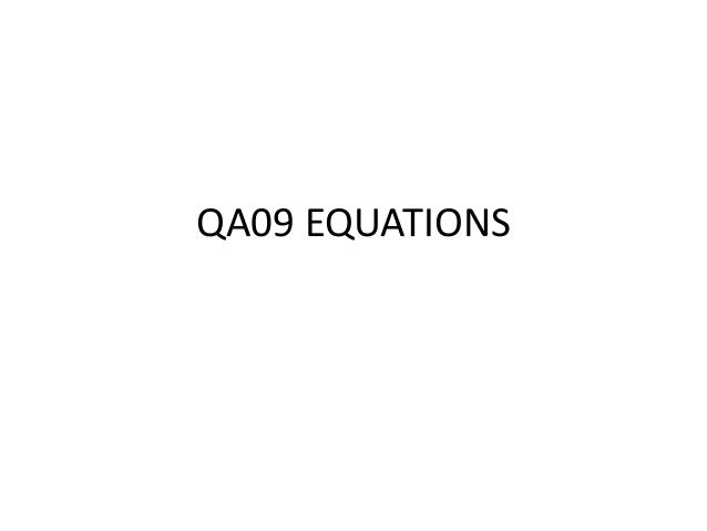 QA09 EQUATIONS