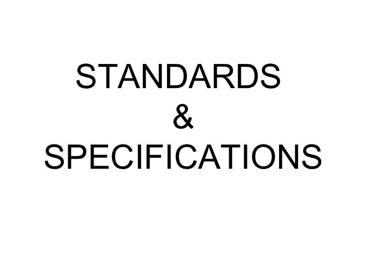 STANDARDS  & SPECIFICATIONS