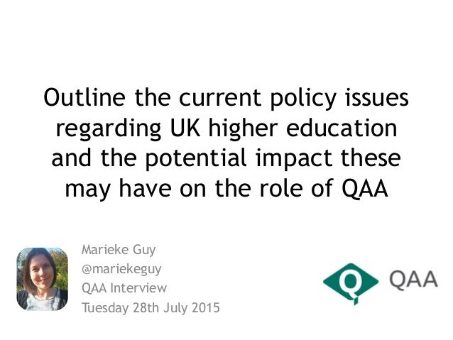 Outline the current policy issues regarding UK higher education and the potential impact these may have on the role of QAA...