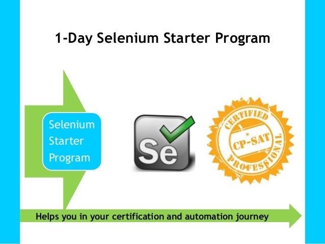 Helps you in your certification and automation journey Selenium Starter Program 1-Day Selenium Starter Program