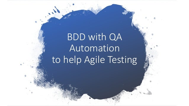 BDD with QA Automation to help Agile Testing