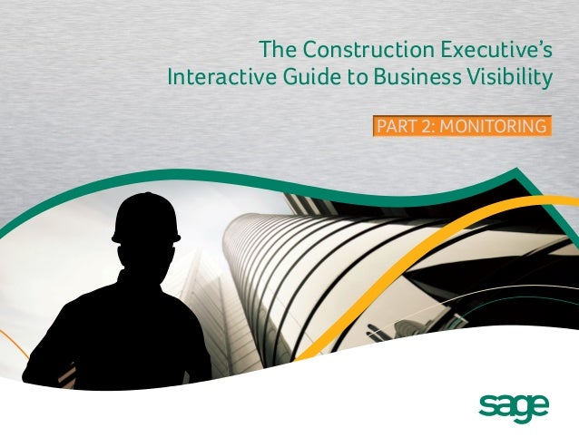 The Construction Executive's Interactive Guide to Business Visibility PART 2: MONITORINGPART 2: MONITORING