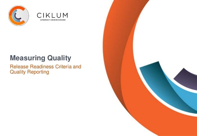 Measuring Quality Release Readiness Criteria and Quality Reporting