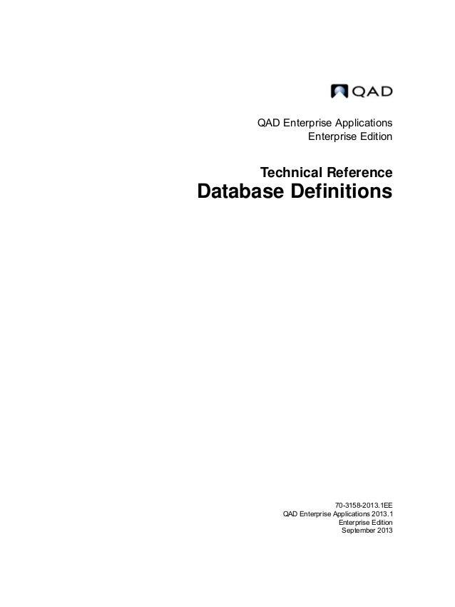 QAD Enterprise Applications Enterprise Edition Technical Reference Database Definitions 70-3158-2013.1EE QAD Enterprise Ap...