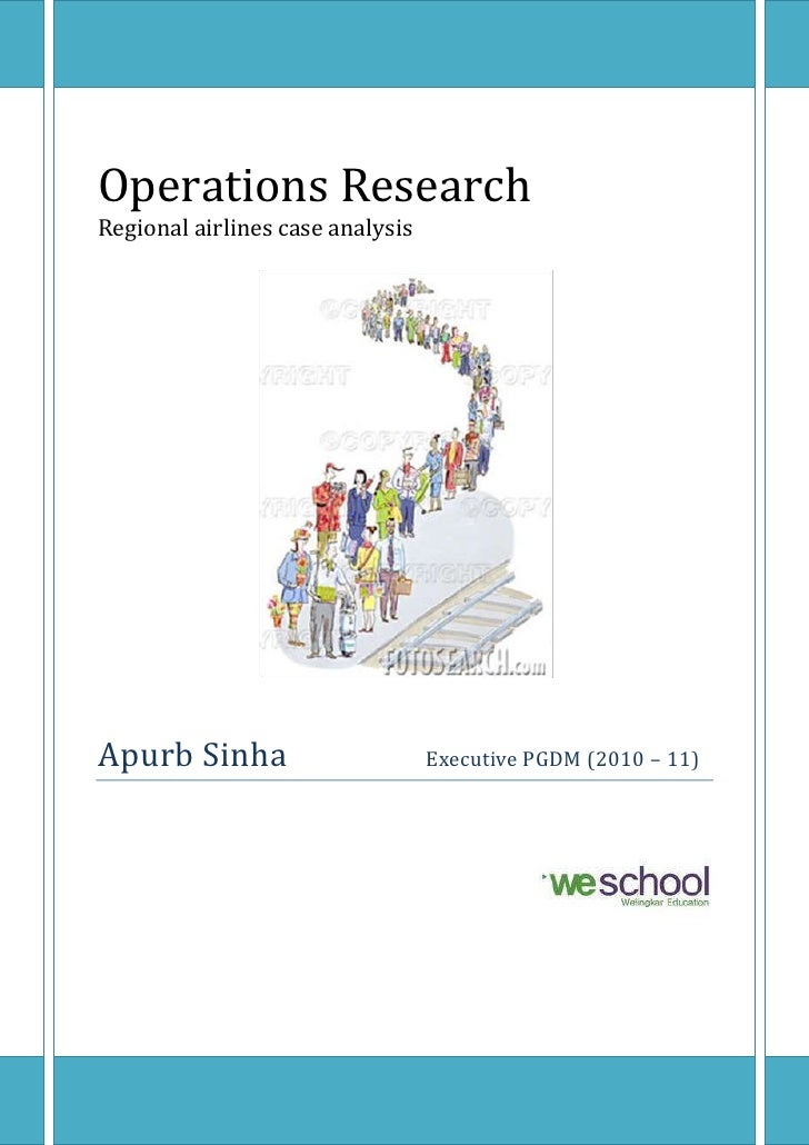 Operations ResearchRegional airlines case analysisApurb Sinha                 Executive PGDM (2010 – 11)<br />Contents TOC...