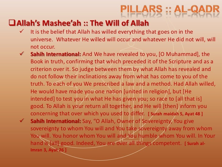  Al-Khalaq :: The Creation   Allah is the sole Creator of everything including mans deeds. No    single atom or higher e...