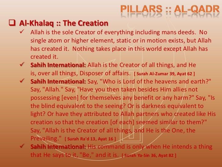  All creation falls under one of two categories       1.   Good – alkhayr / alhasanah       2.   Bad – ashsharr / as-sayy...