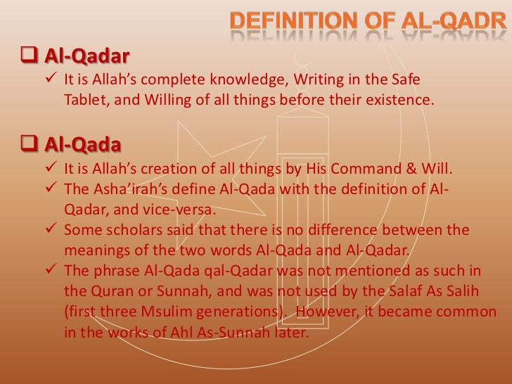 There have been two extreme groups in relation to their views on Al-Qadar.Al-Jabriyyah     Believed on no free will    ...
