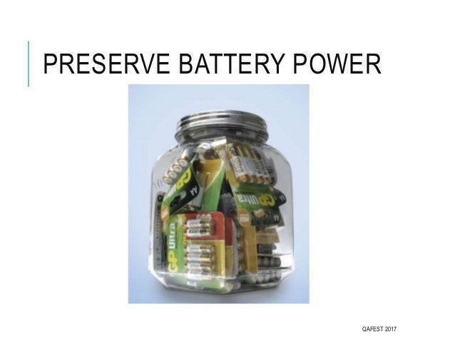 PRESERVE BATTERY POWER QAFEST 2017