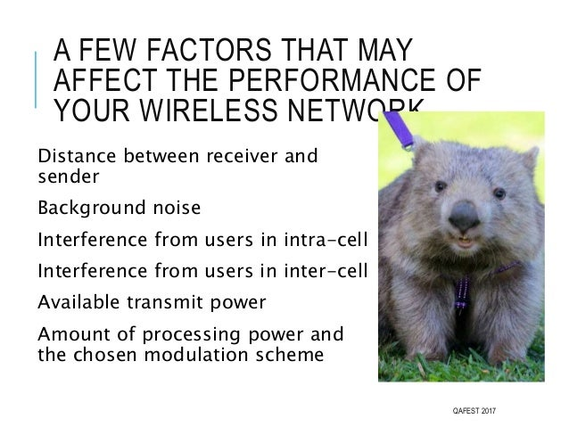 A FEW FACTORS THAT MAY AFFECT THE PERFORMANCE OF YOUR WIRELESS NETWORK Distance between receiver and sender Background noi...