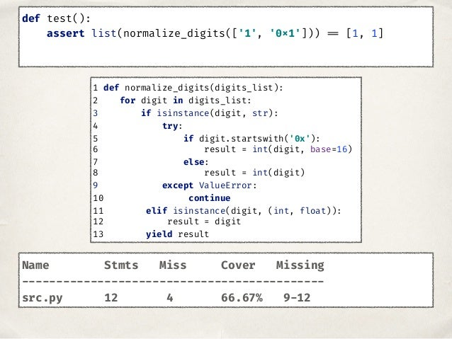 def test(): assert list(normalize_digits(['1', '0x1'])) == [1, 1] Name Stmts Miss Cover Missing --------------------------...