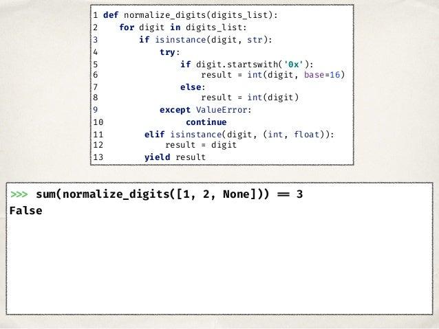 >>> sum(normalize_digits([1, 2, None])) == 3 False 1 def normalize_digits(digits_list): 2 for digit in digits_list: 3 if i...