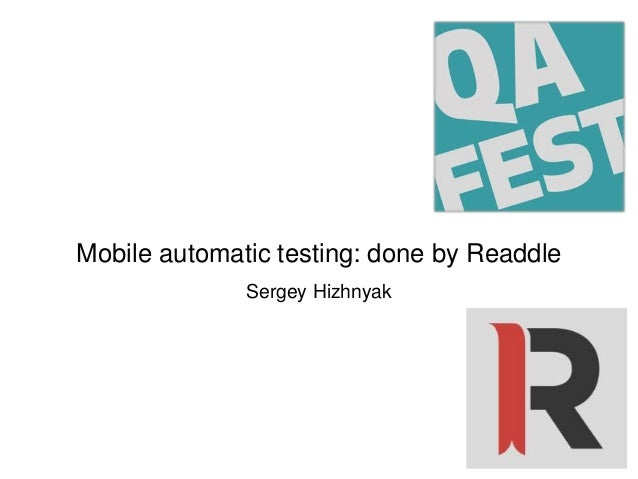 Mobile automatic testing: done by Readdle Sergey Hizhnyak