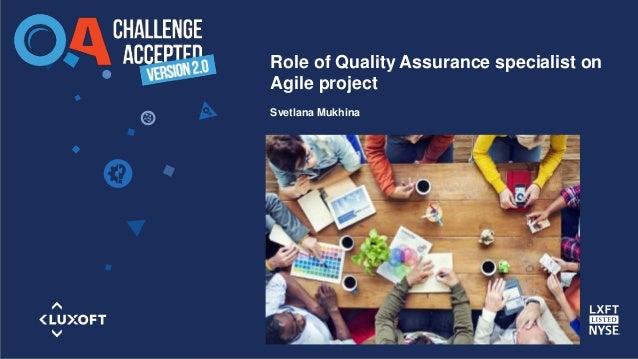 www.luxoft.com Role of Quality Assurance specialist on Agile project Svetlana Mukhina
