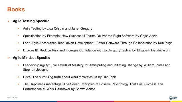 www.luxoft.com Books  Agile Testing Specific  Agile Testing by Lisa Crispin and Janet Gregory  Specification by Example...
