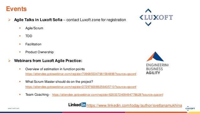 www.luxoft.com Events  Agile Talks in Luxoft Sofia – contact Luxoft zone for registration  Agile/Scrum  TDD  Facilitat...