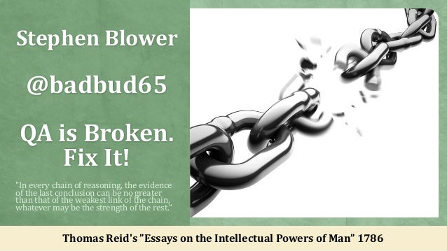 """Stephen Blower@badbud65QA is Broken.Fix It!""""In every chain of reasoning, the evidenceof the last conclusion can be no grea..."""