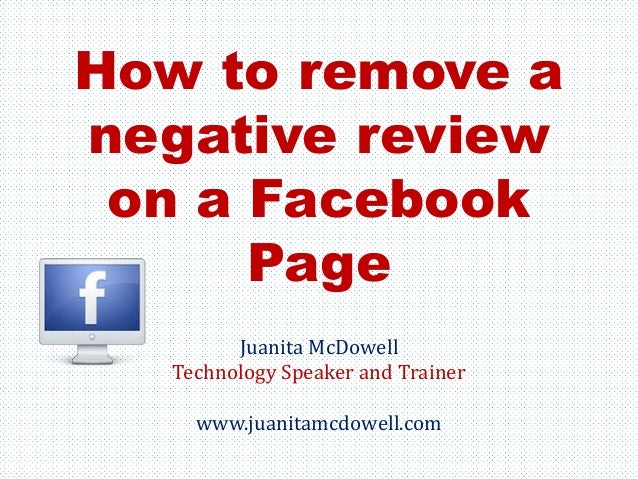 How to remove a negative review on a facebook page how to remove a negative review on a facebook page juanita mcdowell technology speaker and trainer ccuart Image collections