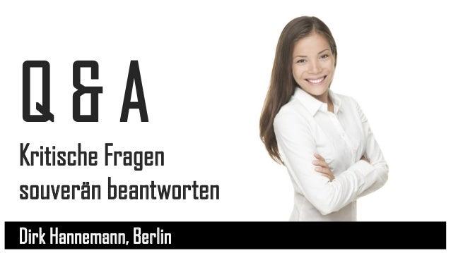 Q & A Kritische Fragen souverän beantworten Dirk Hannemann, Berlin