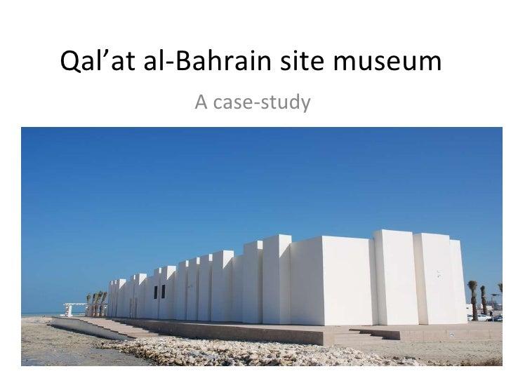 Qal'at al-Bahrain site museum A case-study